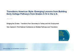Transitions American Style: Emerging lessons from Building Early College Pathways from Grades 9 - 14 in the U.S.